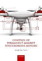 Control of Permanent Magnet Synchronous Motors by Sadegh (Professor of Electrical Engineering, University of Tehran) Vaez-Zadeh