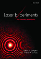 Laser Experiments for Chemistry and Physics by Robert N. (Professor of Chemistry and Physics, Dept Chemistry, University of Tennessee) Compton, Michael A. (Franklin P Duncan