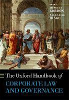 The Oxford Handbook of Corporate Law and Governance by Jeffrey N. (Richard Paul Richman Professor of Law, Columbia Law School) Gordon