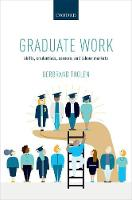 Graduate Work Skills, Credentials, Careers, and Labour Markets by Gerbrand (Senior Lecturer in Sociology, City, University of London) Tholen