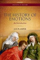 The History of Emotions An Introduction by Jan (Professor of History, Goldsmiths, University of London) Plamper