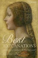 Best Explanations New Essays on Inference to the Best Explanation by Kevin (Assistant Professor of Philosophy, University of Alabama, Birmingham) McCain