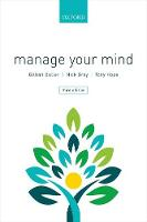 Manage Your Mind by Gillian (Associate, Oxford Cognitive Therapy Centre, UK) Butler, Nick (Consultant Clinical Psychologist, Sussex Partnersh Grey