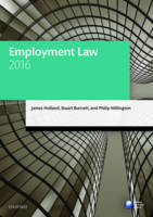 Employment Law 2016 by James (Emeritus Professor of Employment Law, University of the West of England, Bristol) Holland, Stuart (Formerly Dir Burnett