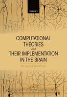 Computational Theories and their Implementation in the Brain The legacy of David Marr by Lucia M. (Professor of Biomedical Engineering, and co-Director of the Neurology of Vision Laboratory, Neuroscience and N Vaina