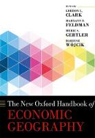 The New Oxford Handbook of Economic Geography by Dariusz (Professor of Economic Geography at the School of Geography and the Environment, University of Oxford) Wojcik