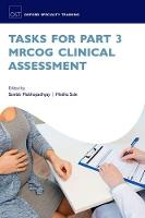 Tasks for Part 3 MRCOG Clinical Assessment by Sambit (Consultant, Norfolk & Norwich University NHS Trust, Norwich, UK) Mukhopadhyay