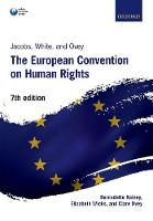Jacobs, White, and Ovey: The European Convention on Human Rights by Bernadette (Senior Lecturer in Law, Cardiff Law School, Cardiff University) Rainey, Elizabeth (Professor of Human Rights Wicks