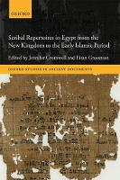 Scribal Repertoires in Egypt from the New Kingdom to the Early Islamic Period by Jennifer (Marie Curie Postdoctoral Fellow, University of Copenhagen) Cromwell