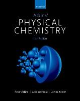 Atkins' Physical Chemistry by Peter (Fellow of Lincoln College, University of Oxford) Atkins, Julio (Professor of Chemistry, Lewis & Clark College, De Paula
