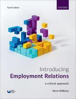 Introducing Employment Relations by Steve (Reader in Employment Relations, University of Portsmouth Business School) Williams
