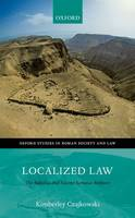 Localized Law The Babatha and Salome Komaise Archives by Kimberley (Lecturer in Ancient History, University of Edinburgh) Czajkowski
