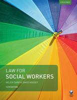Law for Social Workers by Helen (Professor of Law and Director of Teaching and Learning, University of Kent) Carr, David (Principal Lecturer, Uni Goosey
