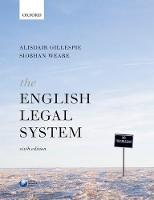 The English Legal System by Alisdair (Head of Department and Professor of Law, Lancaster University) Gillespie, Siobhan (Lecturer in Law, Lancaster  Weare