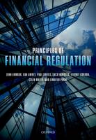 Principles of Financial Regulation by John (Hogan Lovells Professor of Law and Finance, University of Oxford) Armour, Daniel (Associate Professor of Law and F Awrey