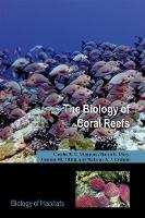 The Biology of Coral Reefs by Charles R.C. (Professor, School of Biological Sciences, University of Warwick, UK) Sheppard, Simone (Head of School, Scho Davy