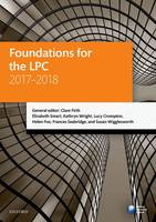 Foundations for the LPC 2017-2018 by Clare (Solicitor (non-practising), Senior Lecturer in Legal Practice, Director of Legal Practice, University of Sheffiel Firth