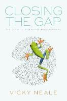 Closing the Gap The Quest to Understand Prime Numbers by Vicky (Whitehead Lecturer, Oxford University) Neale