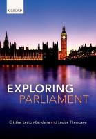 Exploring Parliament by Cristina (Professor of Politics, University of Leeds) Leston-Bandeira, Louise (Lecturer In British Politics, Universi Thompson