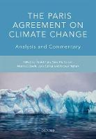 The Paris Agreement on Climate Change Analysis and Commentary by Daniel (Legal Officer, United Nations Framework Convention on Climate Change Secretariat) Klein