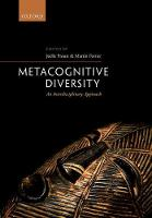 Metacognitive Diversity An Interdisciplinary Approach by Joelle (Emeritus Director of Research, CNRS - Centre National de la Recherche Scientifique, Paris) Proust