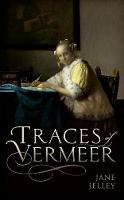 Traces of Vermeer by Jane Jelley