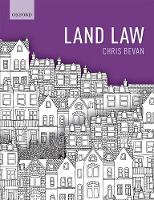 Land Law by Chris (Assistant Professor in Property Law, University of Nottingham) Bevan