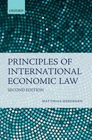 Principles of International Economic Law by Matthias (Chair for Public, European and International Law, Director of the Institute for Public International Law, U Herdegen