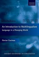 An Introduction to Multilingualism Language in a Changing World by Florian (Senior Professor, IN-EAST Institute, University of Duisberg-Essen) Coulmas