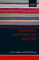 Nominal Contact in Michif by Carrie (Research Associate, University of Manitoba) Gillon, Nicole (Associate Professor and Tier 2 Canada Research Chair Rosen