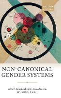 Non-Canonical Gender Systems by Sebastian (Professor of Linguistics, Universite Paris 3 (Sorbonne Nouvelle)) Fedden