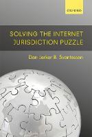Solving the Internet Jurisdiction Puzzle by Dan Jerker B. (Professor in the Faculty of Law, Bond University) Svantesson