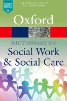 A Dictionary of Social Work and Social Care by John (Emeritus Professor, University of Warwick) Harris, Vicky (Independent consultant) White