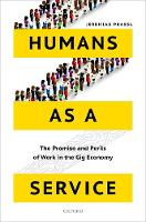 Humans as a Service The Promise and Perils of Work in the Gig Economy by Jeremias (Associate Professor and Fellow of Magdalen College, University of Oxford) Prassl