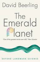 The Emerald Planet How plants changed Earth's history by David (Professor of Paleoclimatology at the University of Sheffield) Beerling