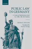 Public Law in Germany A Historical Introduction from the 16th to the 21st Century by Michael Stolleis
