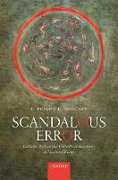 Scandalous Error Calendar Reform and Calendrical Astronomy in Medieval Europe by C. Philipp E. (Post-doctoral research fellow, All Souls College, Oxford) Nothaft