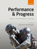 Performance and Progress Essays on Capitalism, Business, and Society by Subramanian (Professor of Strategy and Management and The Abu Dhabi Crown Prince Court Endowed Chair in Societal Progre Rangan