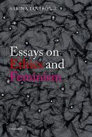 Essays on Ethics and Feminism by Sabina (Worcester College, Oxford) Lovibond