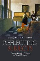 Reflecting Subjects Passion, Sympathy, and Society in Hume's Philosophy by Jacqueline (University of San Francisco) Taylor