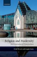 Religion and Modernity An International Comparison by Detlef (Professor of Sociology of Religion, University of Munster) Pollack, Gergely (Associate Professor in Sociology, P Rosta