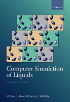 Computer Simulation of Liquids Second Edition by Michael Patrick (Emeritus Professor and Visiting Fellow, University of Warwick and University of Bristol) Allen, Dom Tildesley
