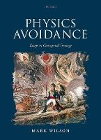 Physics Avoidance and other essays in conceptual strategy by Mark Wilson