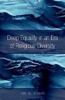 Deep Equality in an Era of Religious Diversity by Lori G. (Professor in the Department of Classics and Religious Studies, University of Ottawa) Beaman