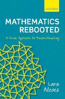 Mathematics Rebooted A Fresh Approach to Understanding by Lara (Reader in Mathematics Education, Loughborough University) Alcock