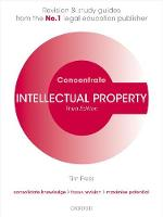 Intellectual Property Law Concentrate Law Revision and Study Guide by Tim (Lecturer in Law, Cardiff Law School) Press