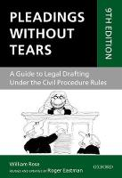 Pleadings Without Tears A Guide to Legal Drafting Under the Civil Procedure Rules by Roger Eastman