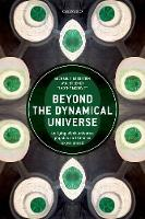 Beyond the Dynamical Universe Unifying Block Universe Physics and Time as Experienced by Michael (Elizabethtown College) Silberstein