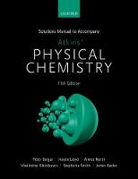 Student Solutions Manual to accompany Atkins' Physical Chemistry 11th edition by Peter (Recent graduate from the Department of Chemistry, University of Cambridge) Bolgar, Haydn (Recent graduate from th Lloyd