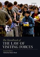 The Handbook of the Law of Visiting Forces by Dieter (Honorary President, International Society for Military Law and the Law of War, Member of the Advisory Board, Ams Fleck